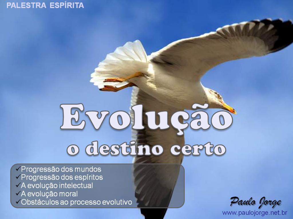 EVOLUÇÃO – O DESTINO CERTO (Palestra espírita) RJ-Cabo Frio-CEAC
