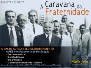 A CARAVANA DA FRATERNIDADE (Palestra espírita)