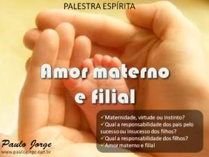 AMOR MATERNO E FILIAL (Palestra espírita)