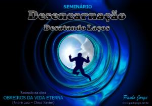 DESENCARNAÇÃO – DESATANDO LAÇOS (Seminário espírita)