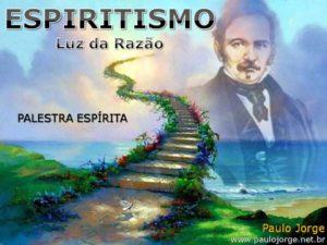 ESPIRITISMO – LUZ DA RAZÃO (Palestra espírita)