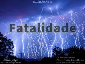 FATALIDADE (Palestra espírita)
