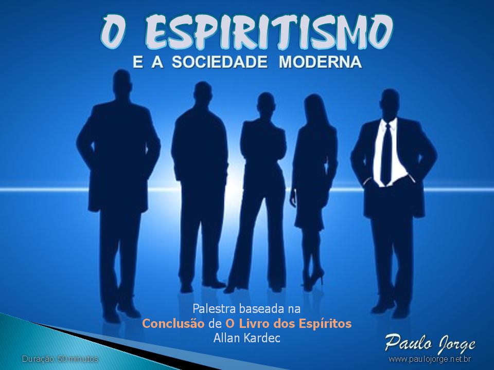 O Espiritismo e a sociedade moderna