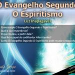 O Evangelho Segundo o Espiritismo - Luz Inapagável