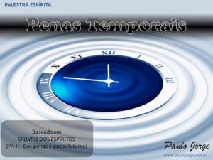 PENAS TEMPORAIS (Palestra espírita)