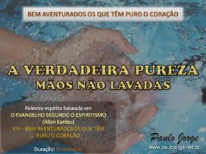 Verdadeira pureza - mãos não lavadas