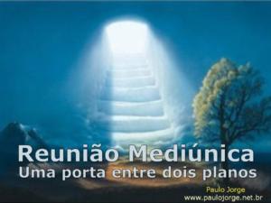 REUNIÃO MEDIÚNICA – UMA PORTA ENTRE DOIS PLANOS (Seminário espírita)