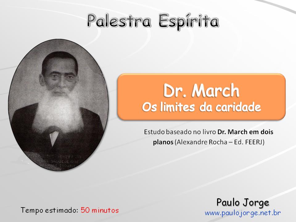 Dr. March - Os limites da caridade (Palestra)