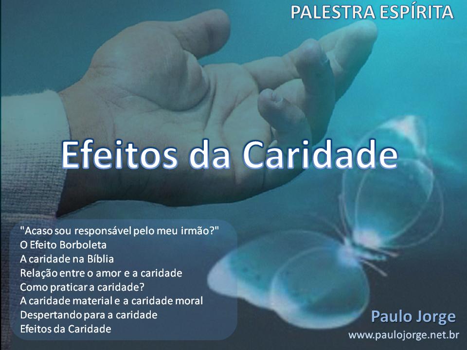 EFEITOS DA CARIDADE (Palesta espírita) RJ-Rio das Ostras-CEIJO