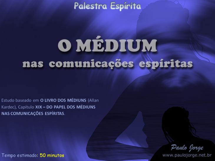 O Médium Nas Comunicações Espíritas Palestra Espírita