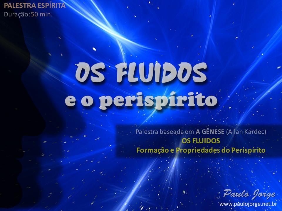 OS FLUIDOS E O PERISPÍRITO (Palestra espírita) RJ-Saquarema-CEJE