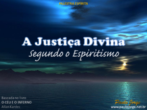 A justiça divina segundo o espiritismo