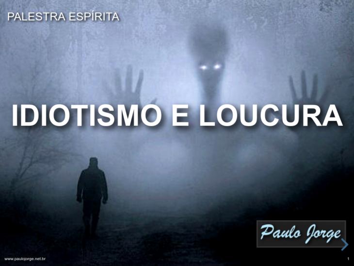 palestra-idiotismo_e_loucura
