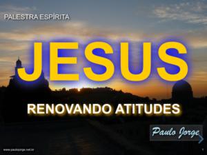 Jesus - Renovando Atitudes