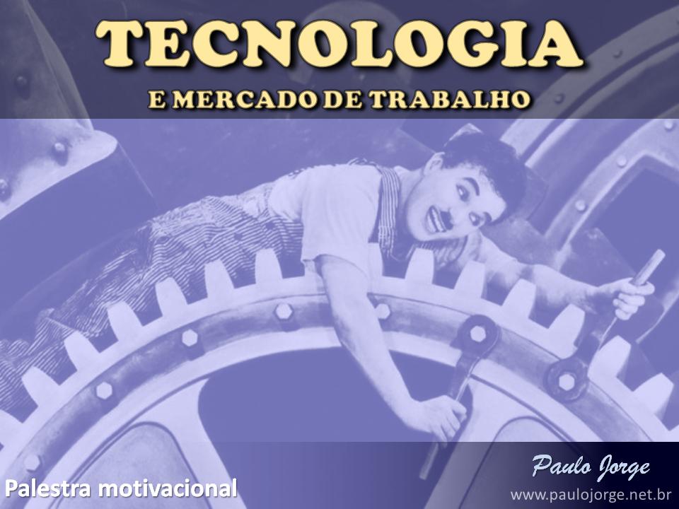 Tecnologia E Mercado De Trabalho Palestra Motivacional